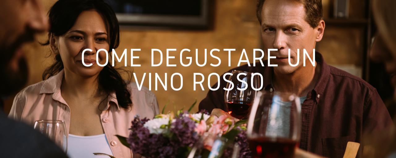 Come degustare un vino rosso